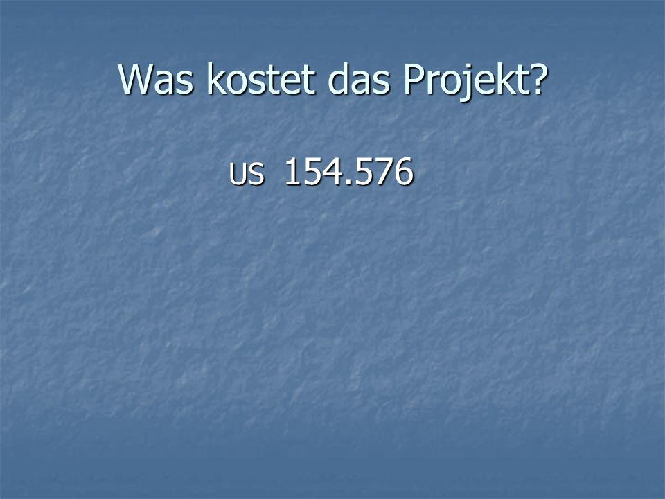 Was kostet das Projekt US 154.576 US 154.576