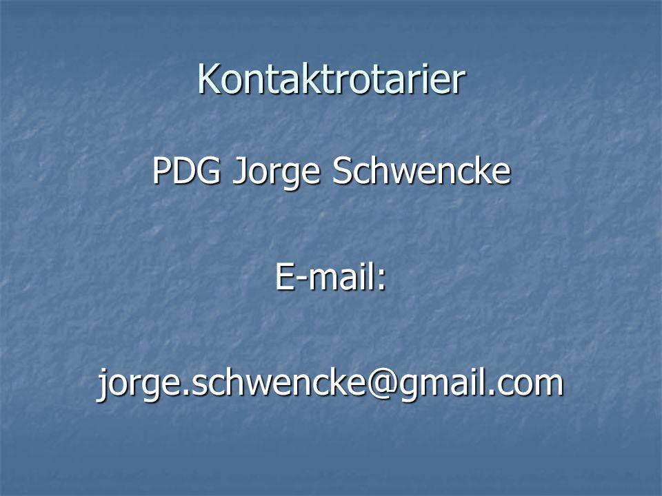 Kontaktrotarier PDG Jorge Schwencke E-mail:jorge.schwencke@gmail.com