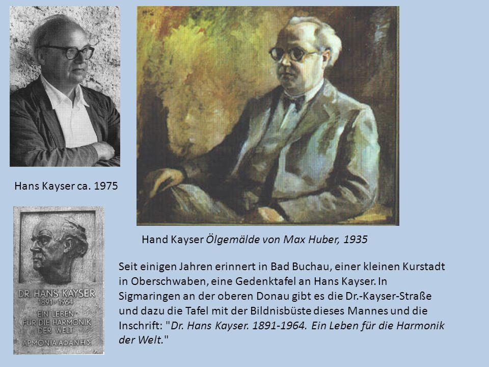 Hans Kayser ca. 1975 Hand Kayser Ölgemälde von Max Huber, 1935 Seit einigen Jahren erinnert in Bad Buchau, einer kleinen Kurstadt in Oberschwaben, ein