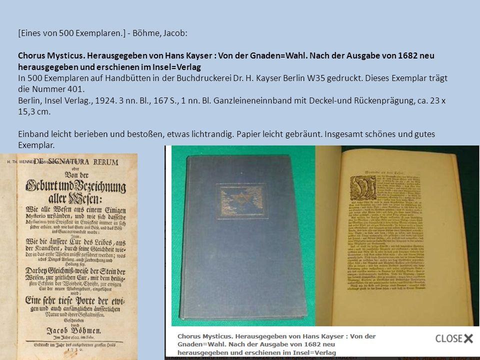 [Eines von 500 Exemplaren.] - Böhme, Jacob: Chorus Mysticus. Herausgegeben von Hans Kayser : Von der Gnaden=Wahl. Nach der Ausgabe von 1682 neu heraus