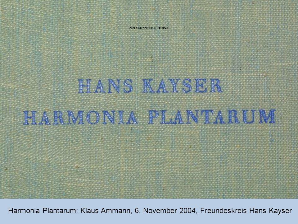 Hans Kayser Harmonia Plantarum Harmonia Plantarum: Klaus Ammann, 6. November 2004, Freundeskreis Hans Kayser