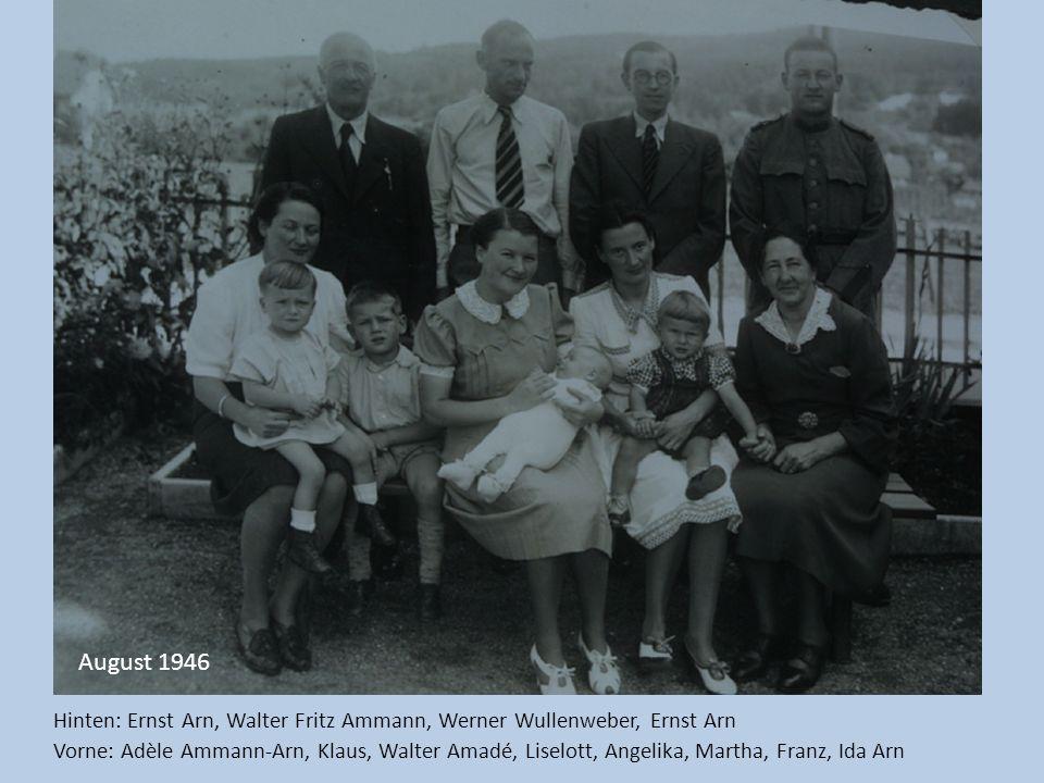 Hinten: Ernst Arn, Walter Fritz Ammann, Werner Wullenweber, Ernst Arn Vorne: Adèle Ammann-Arn, Klaus, Walter Amadé, Liselott, Angelika, Martha, Franz,