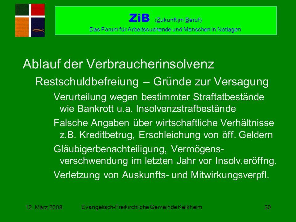 Evangelisch-Freikirchliche Gemeinde Kelkheim 12. März 200820 Ablauf der Verbraucherinsolvenz Restschuldbefreiung – Gründe zur Versagung Verurteilung w