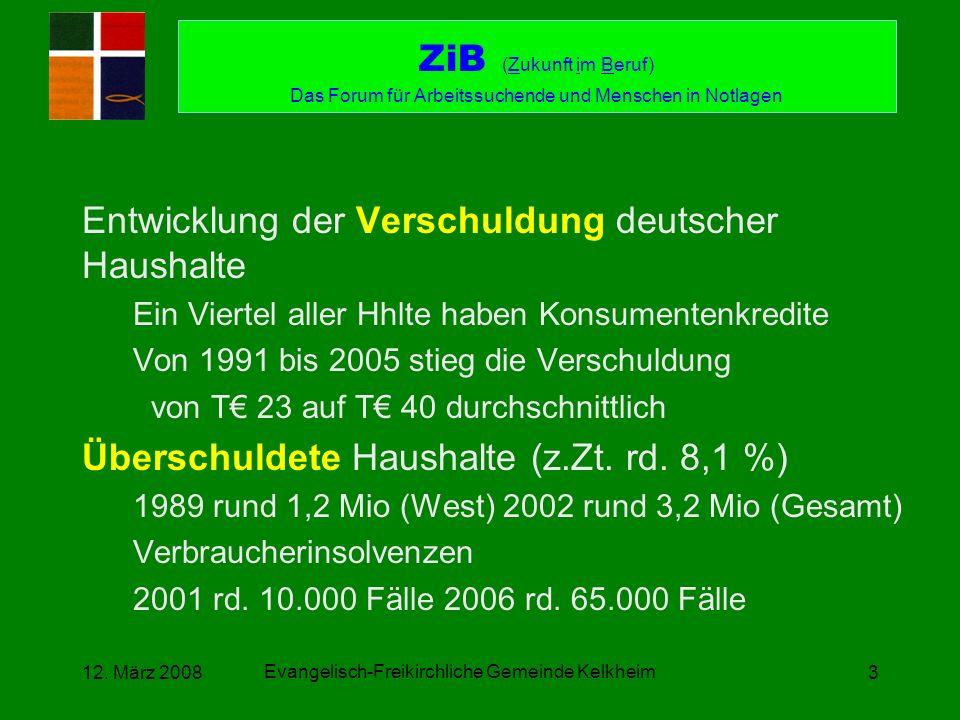 Evangelisch-Freikirchliche Gemeinde Kelkheim 12. März 20083 Entwicklung der Verschuldung deutscher Haushalte Ein Viertel aller Hhlte haben Konsumenten