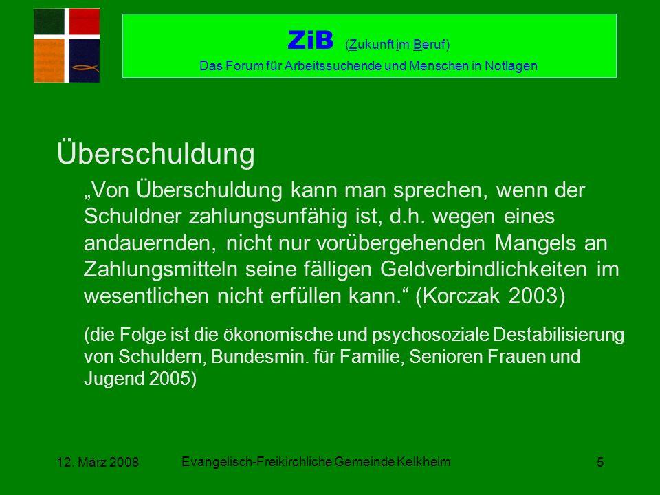 Evangelisch-Freikirchliche Gemeinde Kelkheim 12. März 20085 Überschuldung Von Überschuldung kann man sprechen, wenn der Schuldner zahlungsunfähig ist,