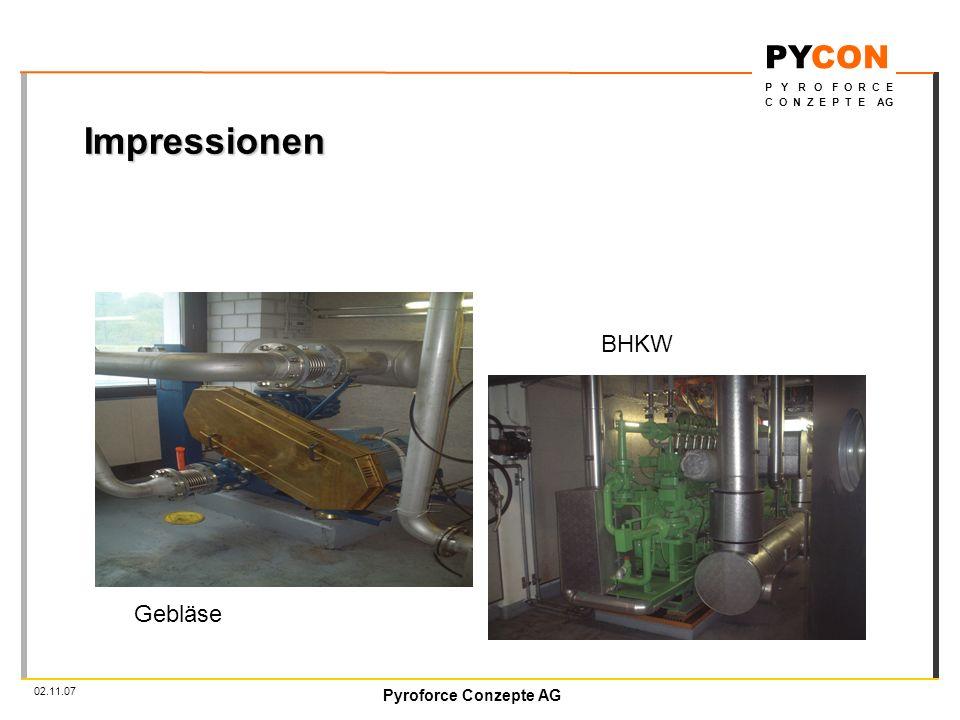 Pyroforce Conzepte AG PYCON P Y R O F O R C E C O N Z E P T E AG 02.11.07 Impressionen Gebläse BHKW