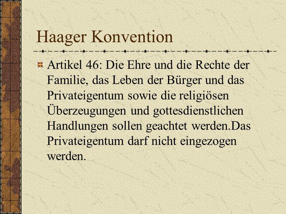 Haager Konvention Artikel 46: Die Ehre und die Rechte der Familie, das Leben der Bürger und das Privateigentum sowie die religiösen Überzeugungen und