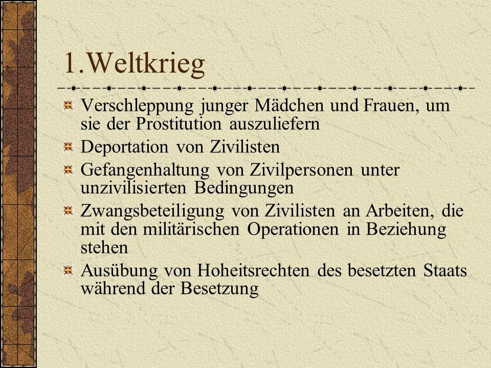 1.Weltkrieg Verschleppung junger Mädchen und Frauen, um sie der Prostitution auszuliefern Deportation von Zivilisten Gefangenhaltung von Zivilpersonen