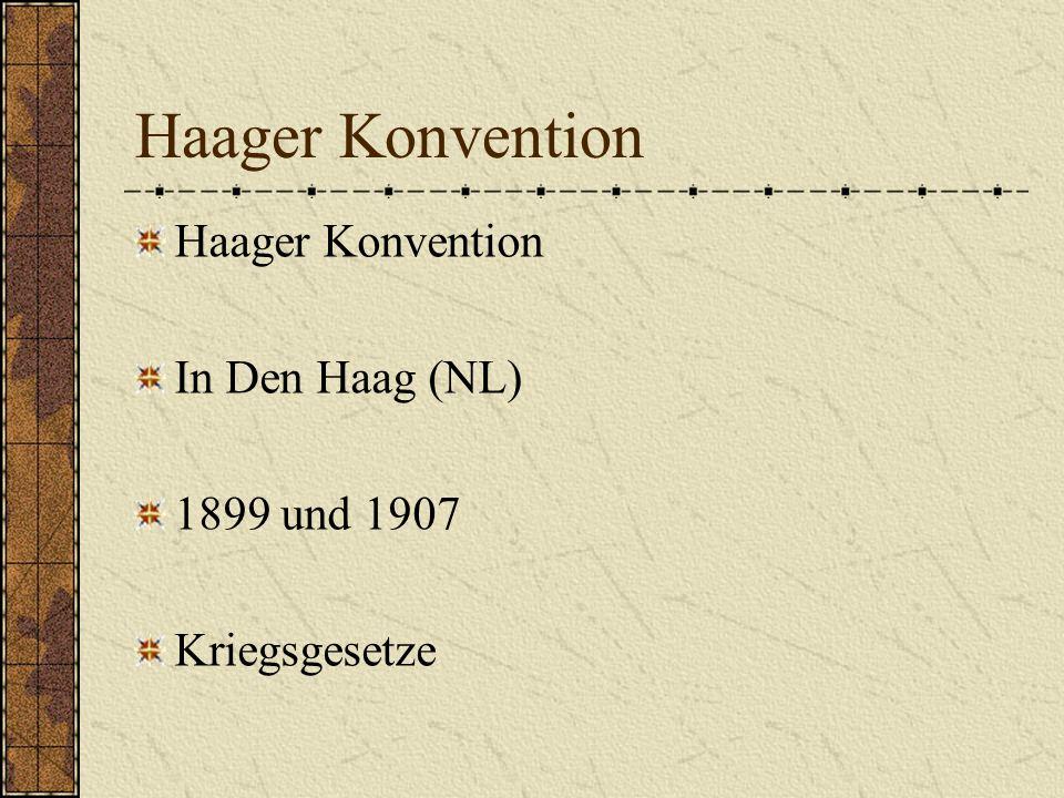 Haager Konvention 1.Das Abkommen zur friedlichen Erledigung internationaler Streitfälle, 2.Abkommen, betreffend die Beschränkung der Anwendung von Gewalt bei der Eintreibung von Vertragsschulden, 3.Abkommen über den Beginn der Feindseligkeiten