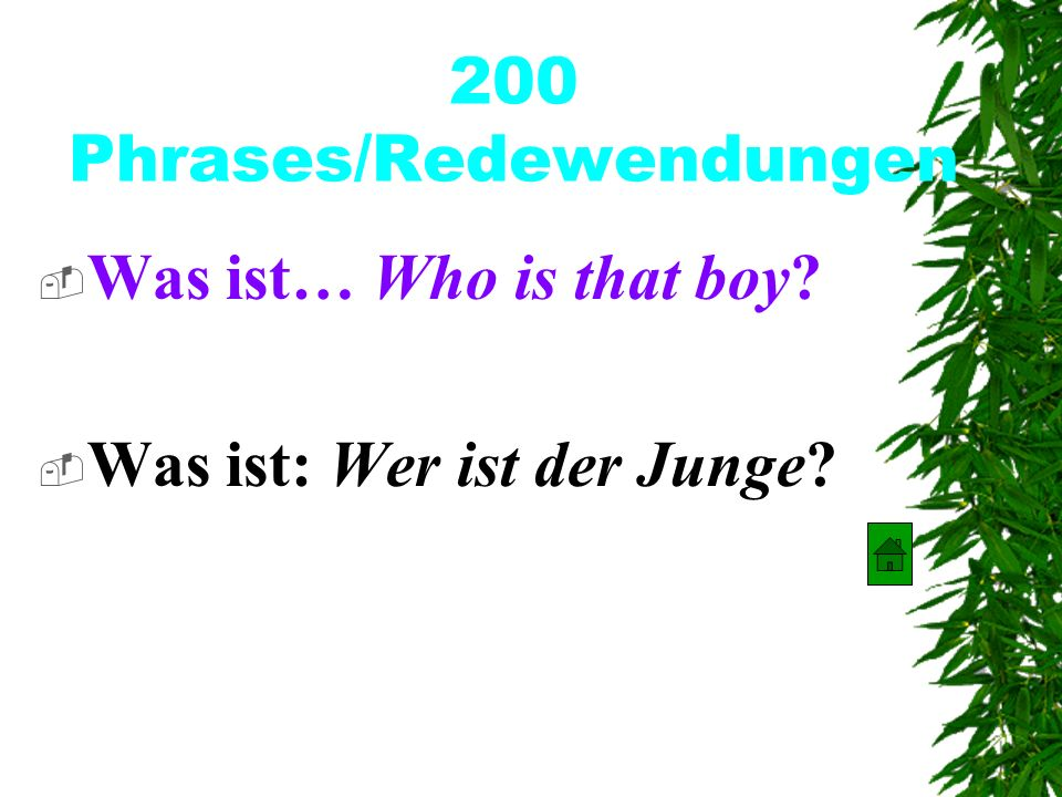 100 Phrases/ Redewendungen Was ist ….What is your name Was ist … Wie heiβt du