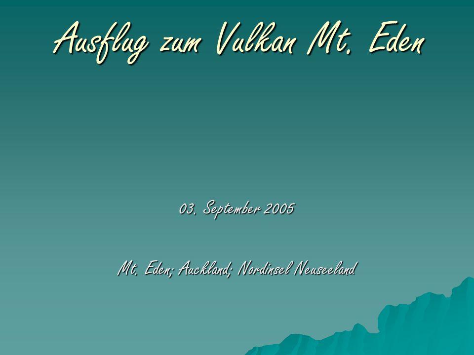 Ausflug zum Vulkan Mt. Eden 03. September 2005 Mt. Eden; Auckland; Nordinsel Neuseeland