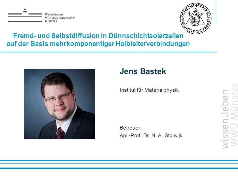 Name: der Referentin / des Referenten Jens Bastek Institut für Materialphysik Betreuer: Apl.-Prof. Dr. N. A. Stolwijk Fremd- und Selbstdiffusion in Dü