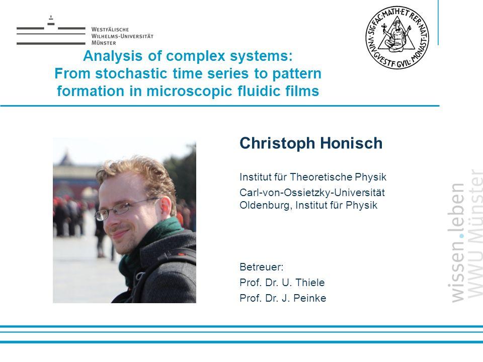 Name: der Referentin / des Referenten Christoph Honisch Institut für Theoretische Physik Carl-von-Ossietzky-Universität Oldenburg, Institut für Physik