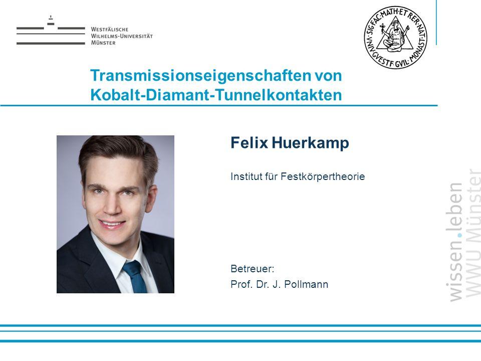 Name: der Referentin / des Referenten Felix Huerkamp Institut für Festkörpertheorie Betreuer: Prof. Dr. J. Pollmann Transmissionseigenschaften von Kob