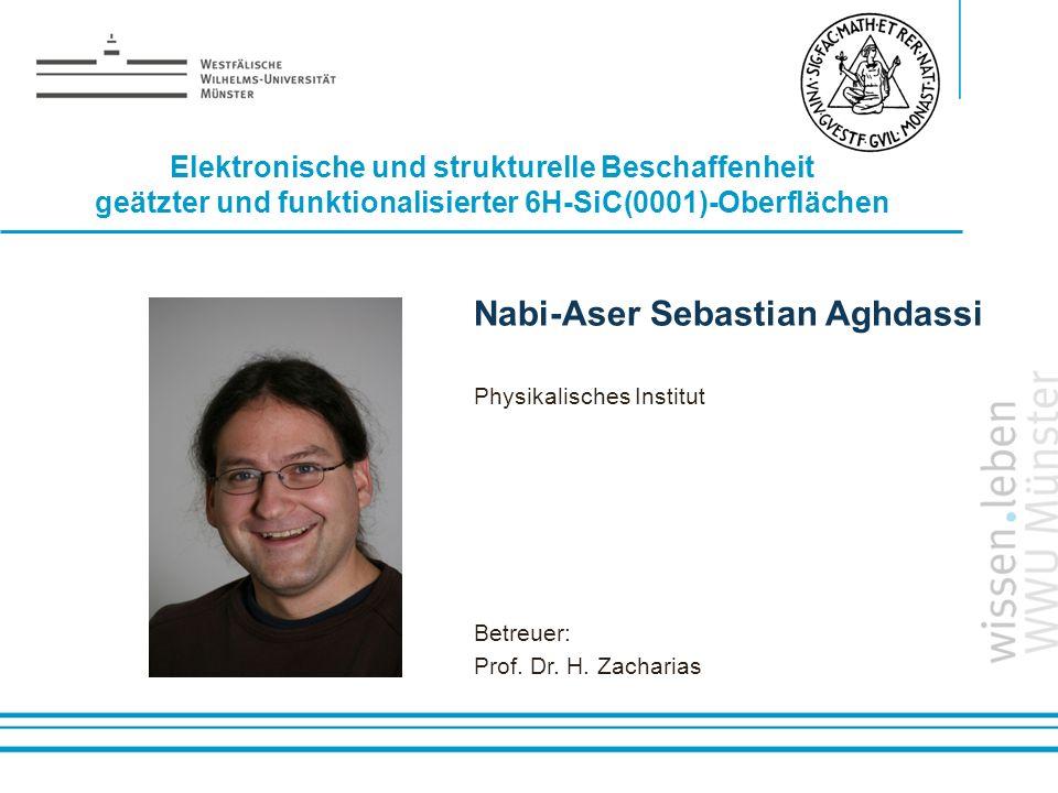 Name: der Referentin / des Referenten Nabi-Aser Sebastian Aghdassi Physikalisches Institut Betreuer: Prof. Dr. H. Zacharias Elektronische und struktur