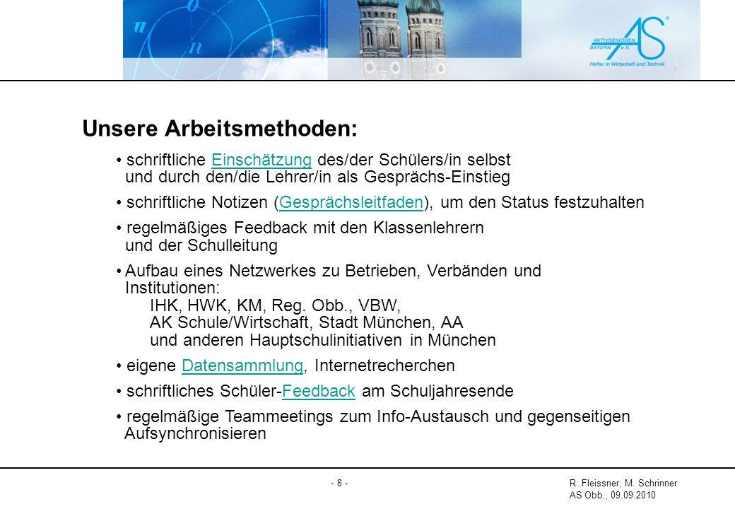 - 8 -R. Fleissner, M. Schrinner AS Obb., 09.09.2010 Unsere Arbeitsmethoden: schriftliche Einschätzung des/der Schülers/in selbst und durch den/die Leh