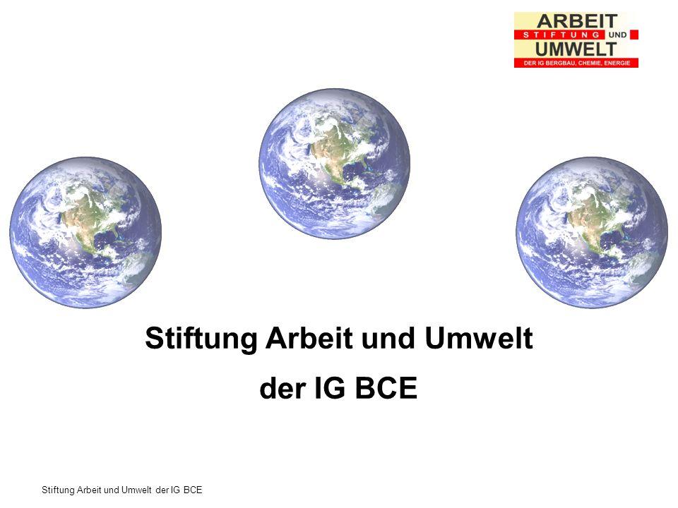 Stiftung Arbeit und Umwelt der IG BCE Stiftung Arbeit und Umwelt der IG BCE