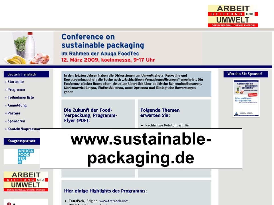 Stiftung Arbeit und Umwelt der IG BCE www.sustainable- packaging.de