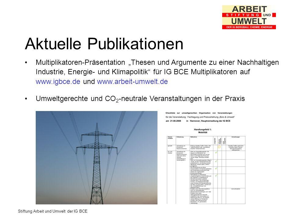 Stiftung Arbeit und Umwelt der IG BCE Aktuelle Publikationen Multiplikatoren-Präsentation Thesen und Argumente zu einer Nachhaltigen Industrie, Energi