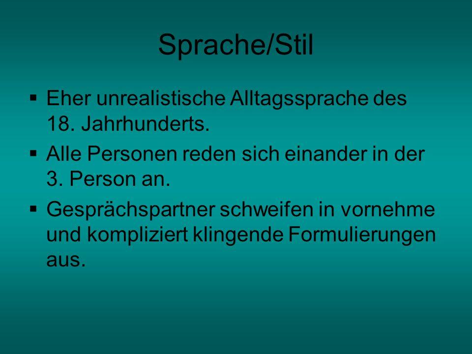 Textbeispiel zu Sprache und Stil Der Wirt: Ist es erlaubt, meine gnädige Herrschaft.