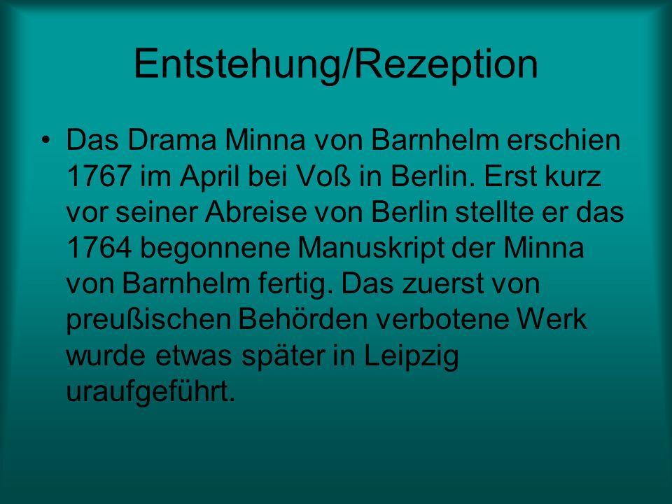 Entstehung/Rezeption Das Drama Minna von Barnhelm erschien 1767 im April bei Voß in Berlin. Erst kurz vor seiner Abreise von Berlin stellte er das 176