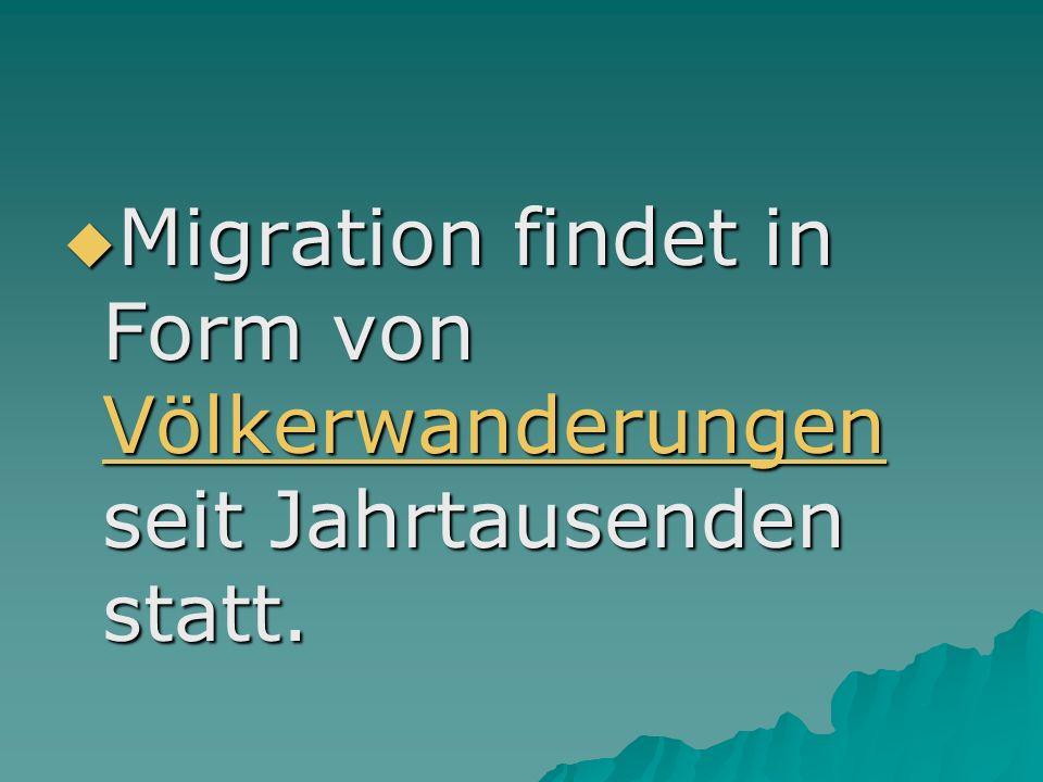 Die Migration war vielfach mit Kriegen zur Eroberung des neuen Heimatlandes verbunden, andererseits aber auch oft politisch erwünscht und gefördert.Kriegen