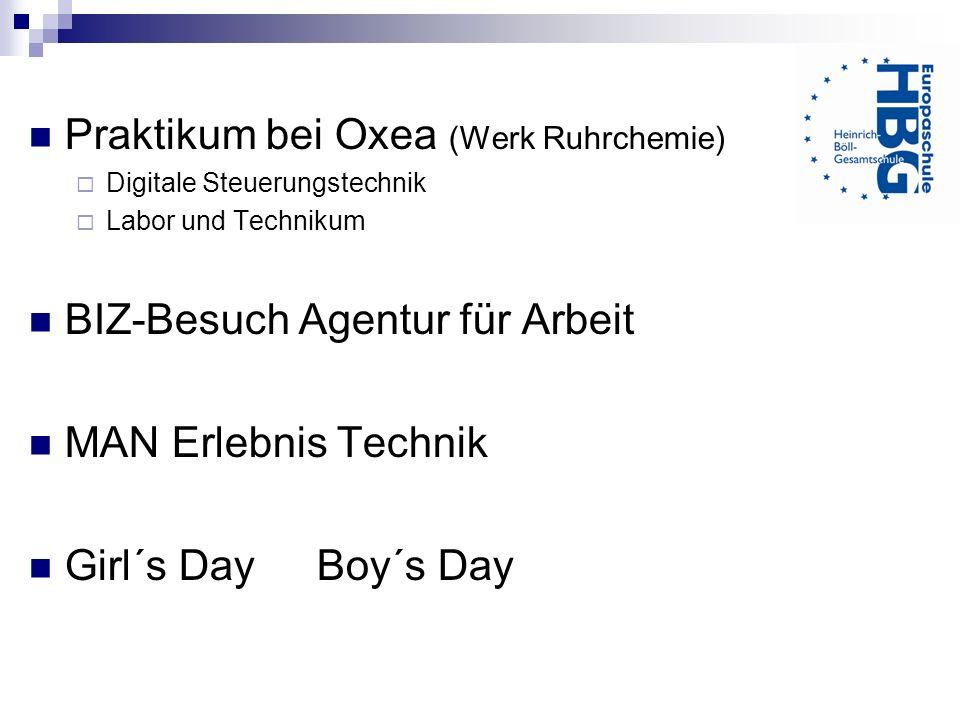 Praktikum bei Oxea (Werk Ruhrchemie) Digitale Steuerungstechnik Labor und Technikum BIZ-Besuch Agentur für Arbeit MAN Erlebnis Technik Girl´s Day Boy´