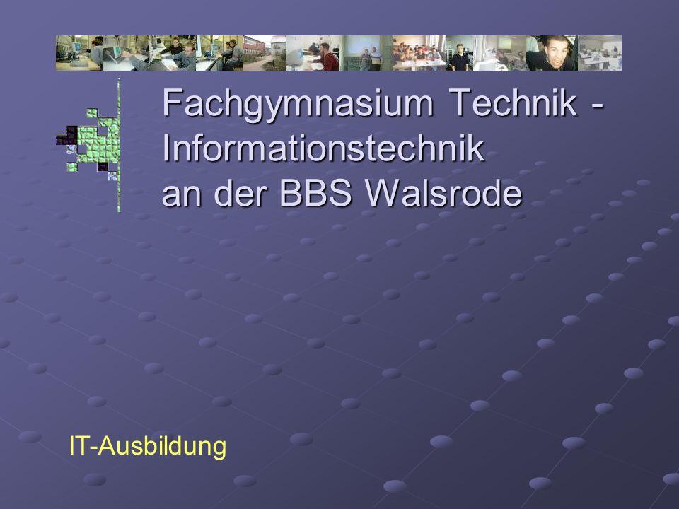 Fachgymnasium Technik - Informationstechnik an der BBS Walsrode IT-Ausbildung