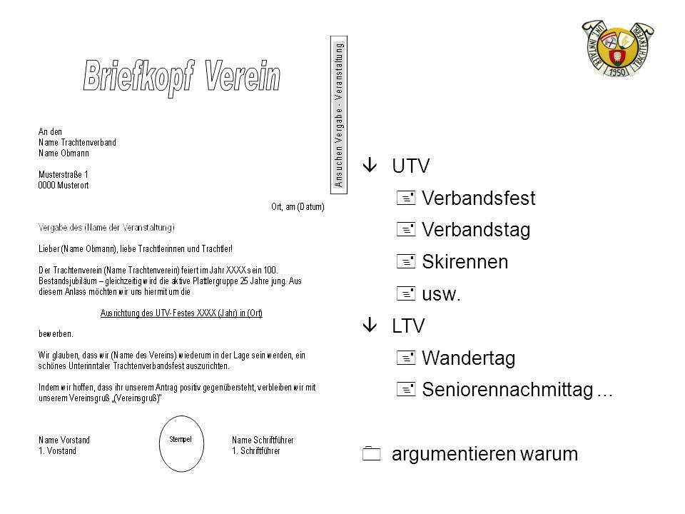 â UTV + Verbandsfest + Verbandstag + Skirennen + usw. â LTV + Wandertag + Seniorennachmittag... 0 argumentieren warum