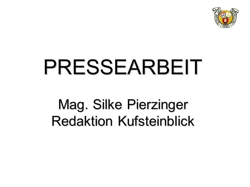 PRESSEARBEIT Mag. Silke Pierzinger Redaktion Kufsteinblick