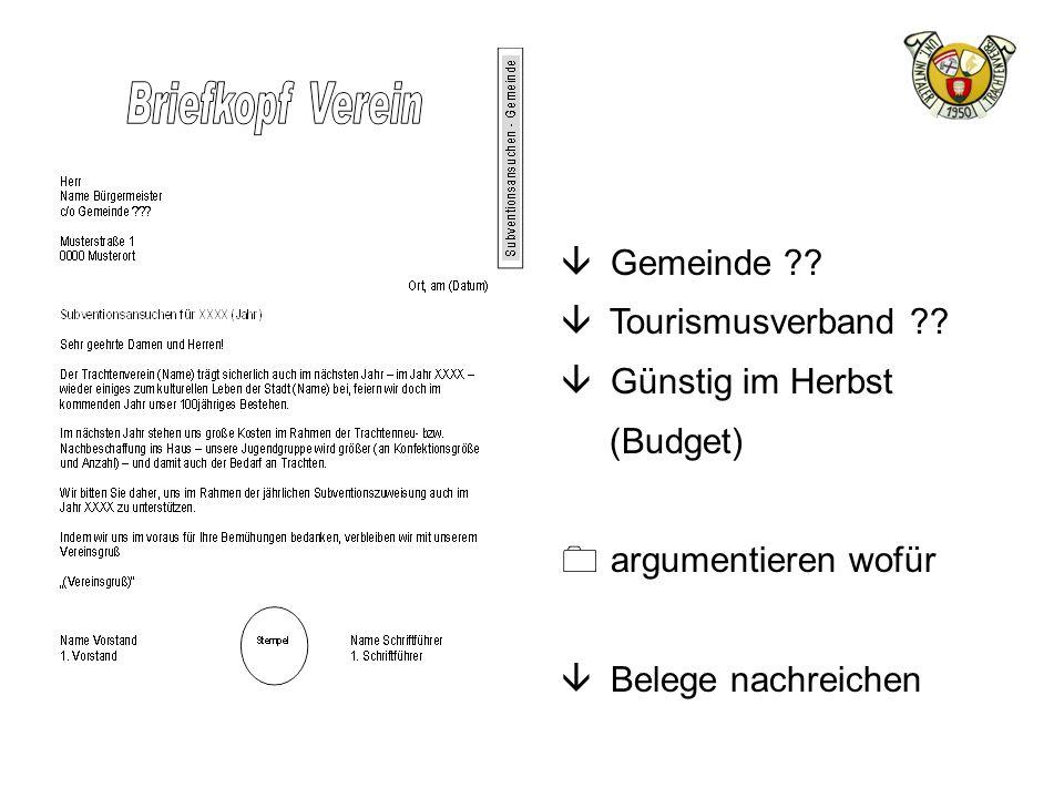 â Gemeinde ?? â Tourismusverband ?? â Günstig im Herbst (Budget) 0 argumentieren wofür â Belege nachreichen