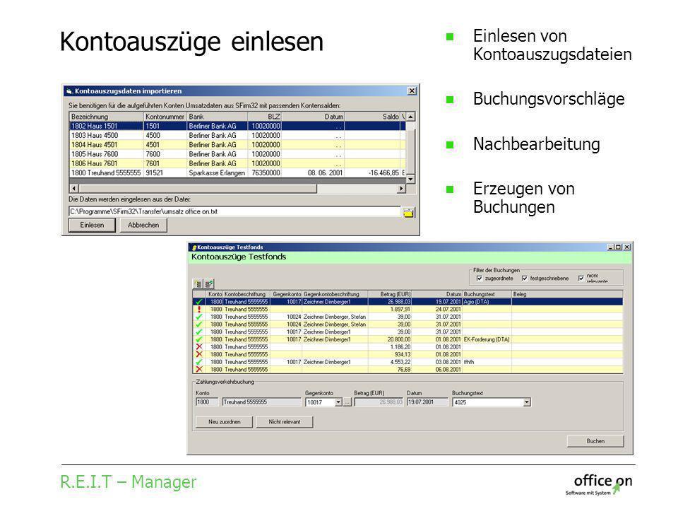 R.E.I.T – Manager Kontoauszüge einlesen Einlesen von Kontoauszugsdateien Buchungsvorschläge Nachbearbeitung Erzeugen von Buchungen