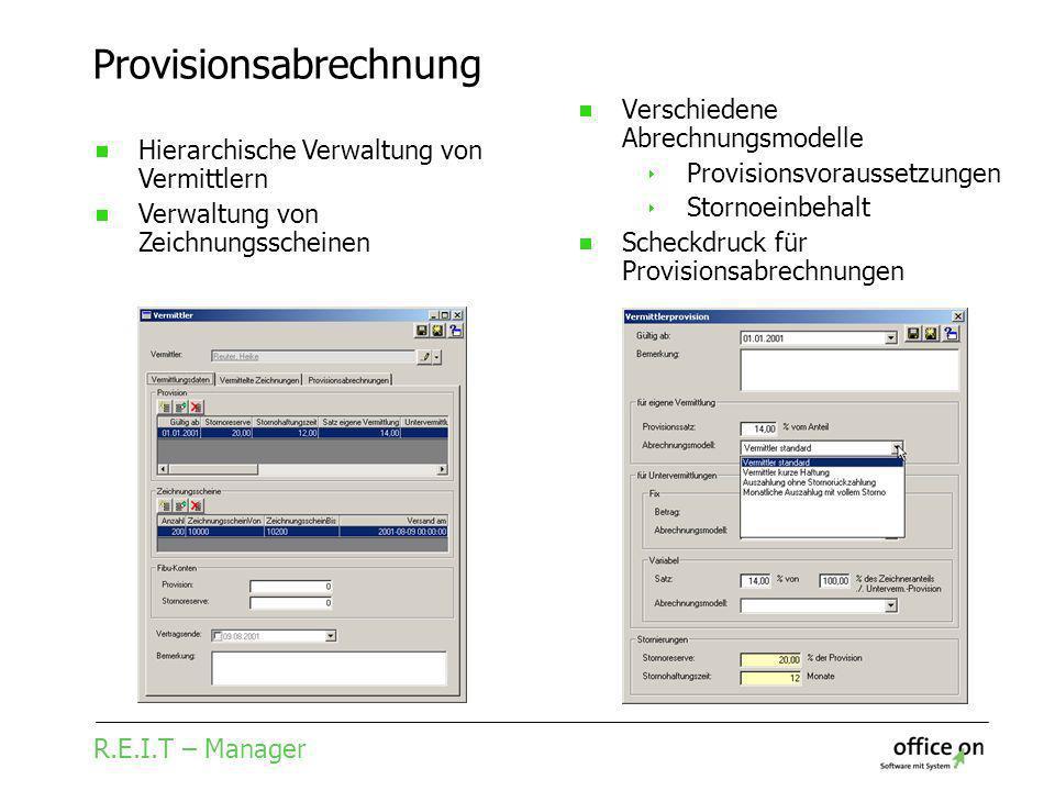 R.E.I.T – Manager Provisionsabrechnung Verschiedene Abrechnungsmodelle Provisionsvoraussetzungen Stornoeinbehalt Scheckdruck für Provisionsabrechnunge