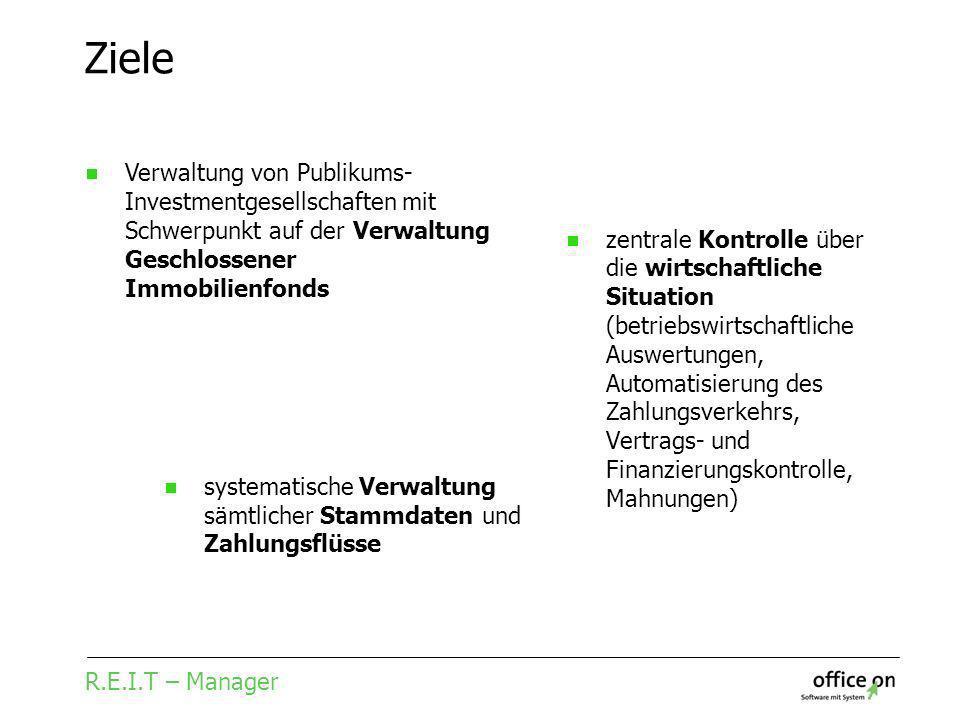 R.E.I.T – Manager Ziele zentrale Kontrolle über die wirtschaftliche Situation (betriebswirtschaftliche Auswertungen, Automatisierung des Zahlungsverke