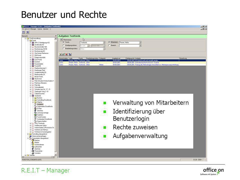 R.E.I.T – Manager Benutzer und Rechte Verwaltung von Mitarbeitern Identifizierung über Benutzerlogin Rechte zuweisen Aufgabenverwaltung