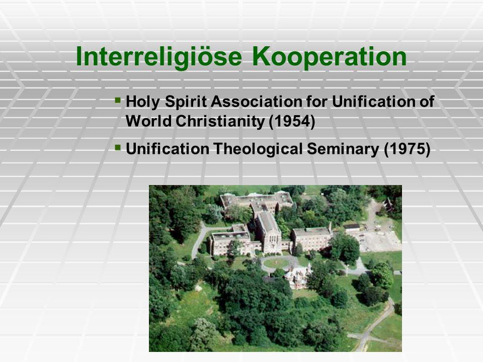 Interreligiöse Kooperation Holy Spirit Association for Unification of World Christianity (1954) Holy Spirit Association for Unification of World Chris