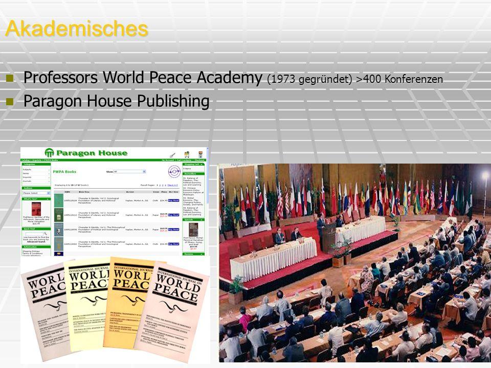 Akademisches n Professors World Peace Academy (1973 gegründet) >400 Konferenzen n Paragon House Publishing