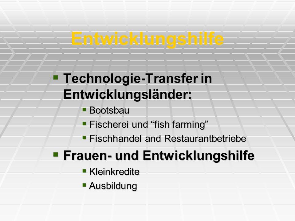 Entwicklungshilfe Technologie-Transfer in Entwicklungsländer: Technologie-Transfer in Entwicklungsländer: Bootsbau Bootsbau Fischerei und fish farming