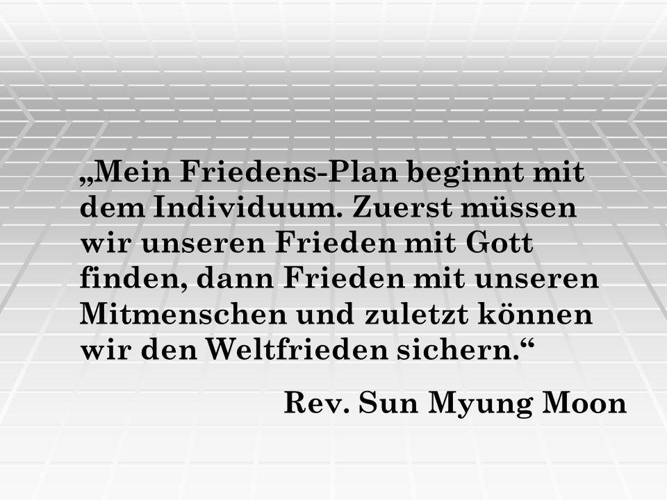 Mein Friedens-Plan beginnt mit dem Individuum. Zuerst müssen wir unseren Frieden mit Gott finden, dann Frieden mit unseren Mitmenschen und zuletzt kön