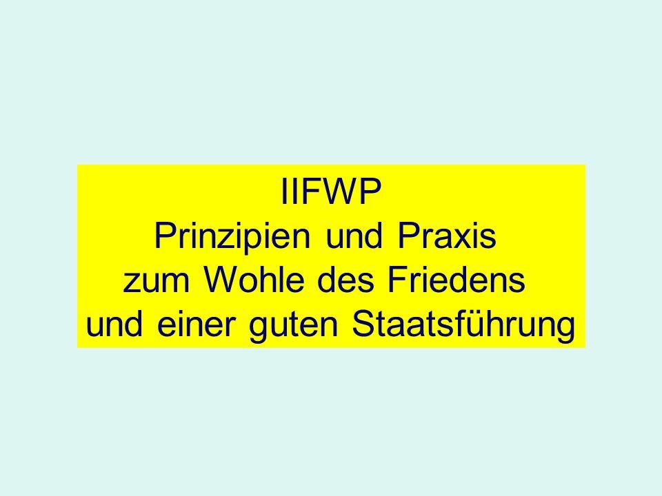 IIFWP Prinzipien und Praxis zum Wohle des Friedens und einer guten Staatsführung