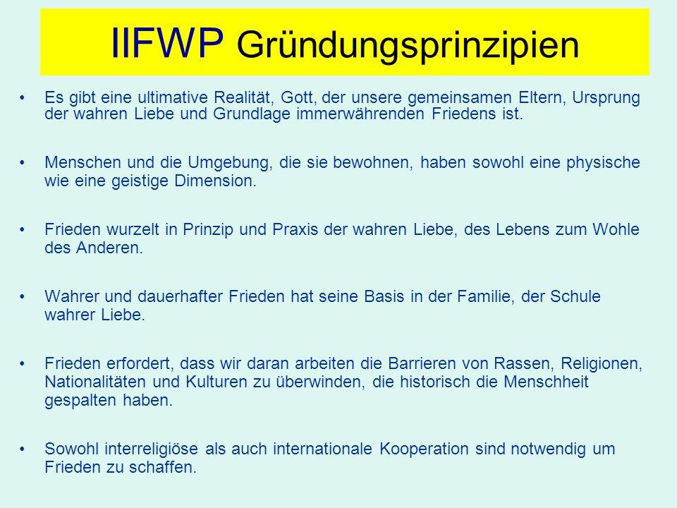 IIFWP Gründungsprinzipien Es gibt eine ultimative Realität, Gott, der unsere gemeinsamen Eltern, Ursprung der wahren Liebe und Grundlage immerwährende