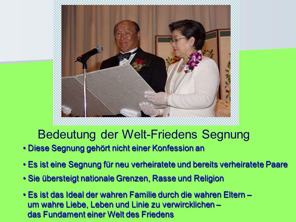 Bedeutung der Welt-Friedens Segnung Es ist das Ideal der wahren Familie durch die wahren Eltern – Es ist das Ideal der wahren Familie durch die wahren