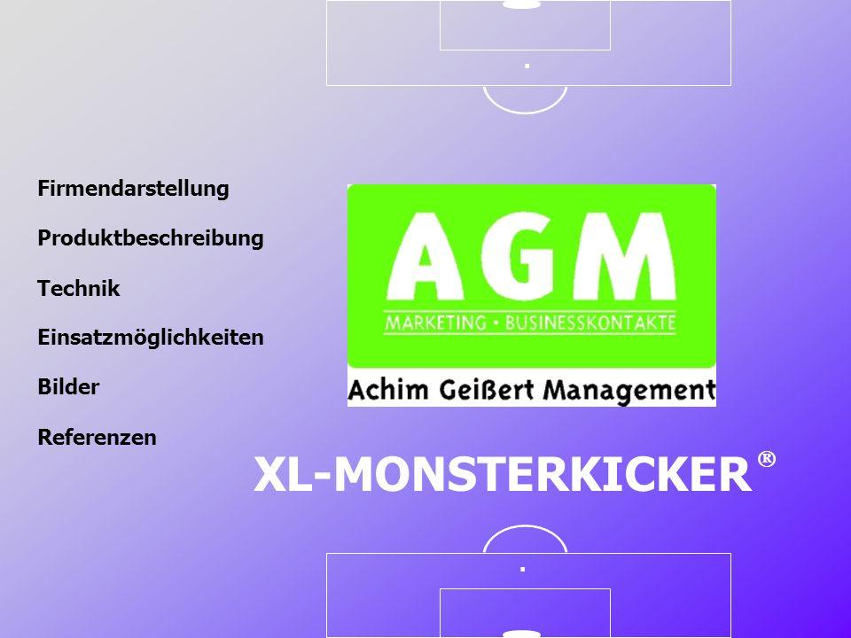 Firmendarstellung Produktbeschreibung Technik Referenzen Einsatzmöglichkeiten Bilder XL-MONSTERKICKER..