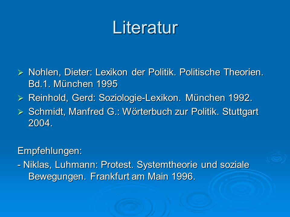Literatur Nohlen, Dieter: Lexikon der Politik. Politische Theorien. Bd.1. München 1995 Nohlen, Dieter: Lexikon der Politik. Politische Theorien. Bd.1.