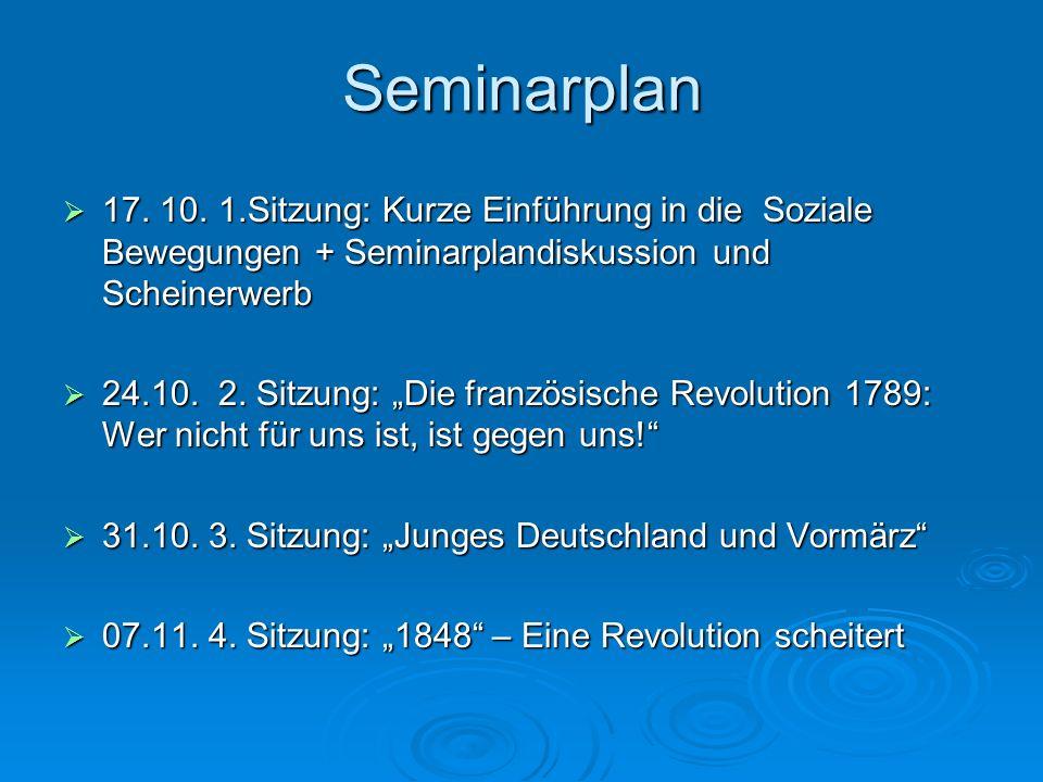Seminarplan 17. 10. 1.Sitzung: Kurze Einführung in die Soziale Bewegungen + Seminarplandiskussion und Scheinerwerb 17. 10. 1.Sitzung: Kurze Einführung