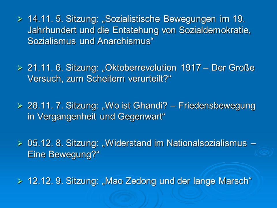 14.11. 5. Sitzung: Sozialistische Bewegungen im 19. Jahrhundert und die Entstehung von Sozialdemokratie, Sozialismus und Anarchismus 14.11. 5. Sitzung