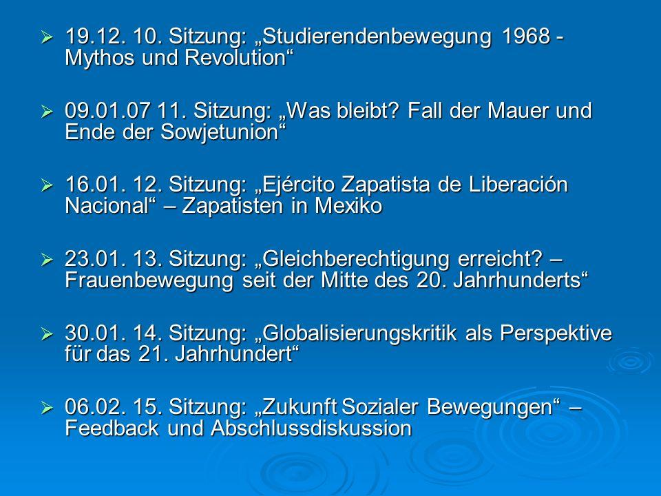 19.12. 10. Sitzung: Studierendenbewegung 1968 - Mythos und Revolution 19.12. 10. Sitzung: Studierendenbewegung 1968 - Mythos und Revolution 09.01.07 1