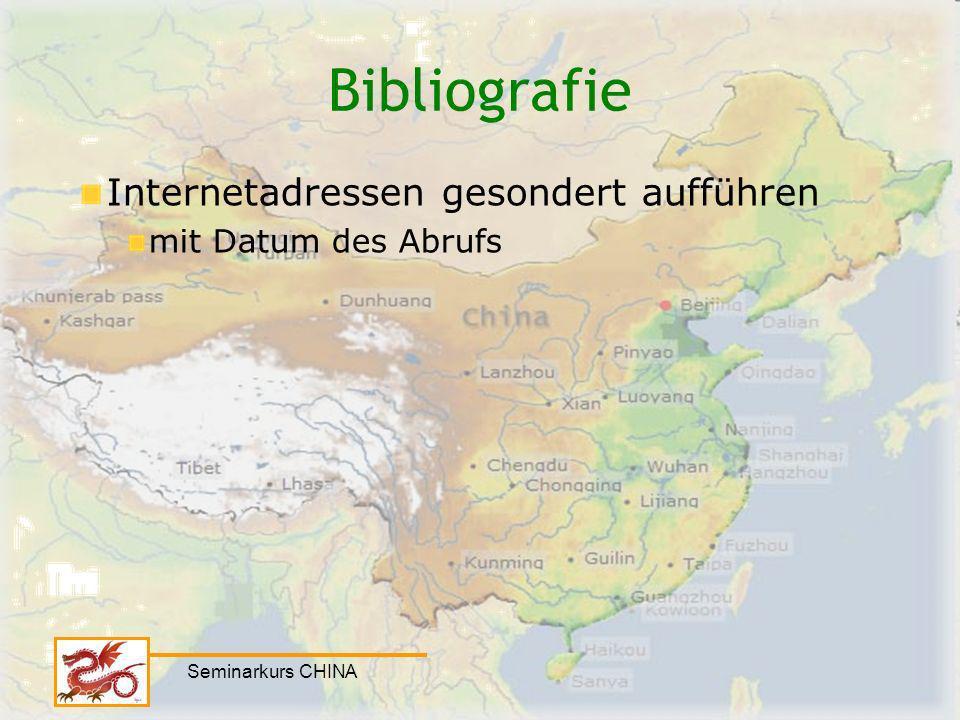 Seminarkurs CHINA Bibliografie Internetadressen gesondert aufführen mit Datum des Abrufs