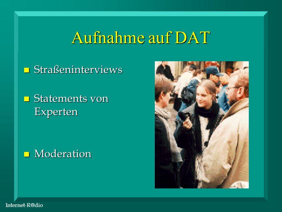 Internet-R@dio Aufnahme auf DAT n Straßeninterviews n Statements von Experten n Moderation