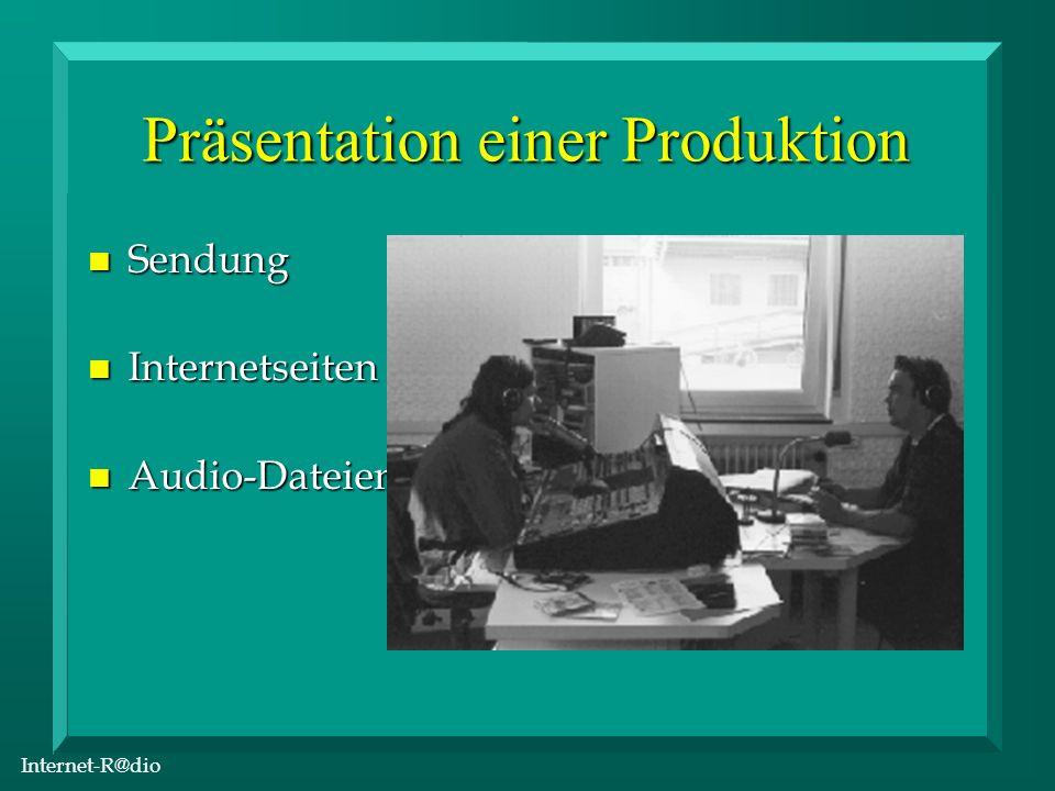 Internet-R@dio Präsentation einer Produktion n Sendung n Internetseiten n Audio-Dateien